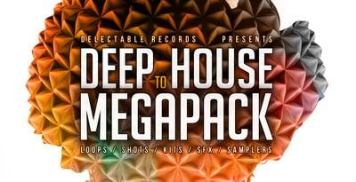 Deep To House Mega Pack