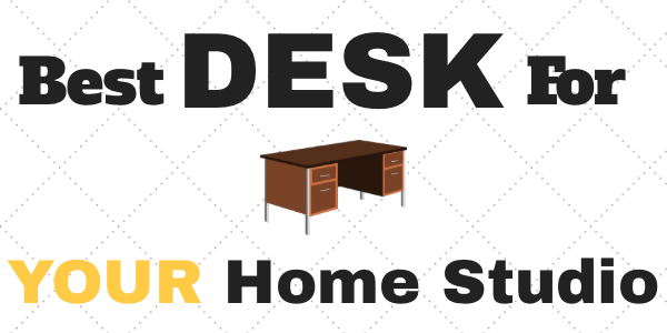 Need help finding the best desk for your home studio? We'll cover your top options.