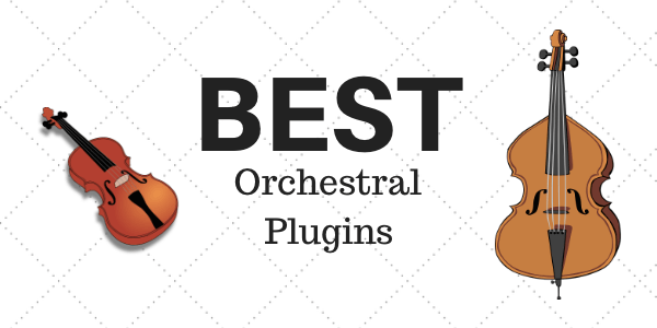 best orchestral VST plugins available