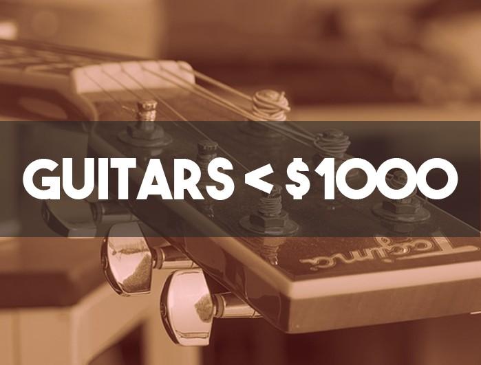 Guitars less than $1000
