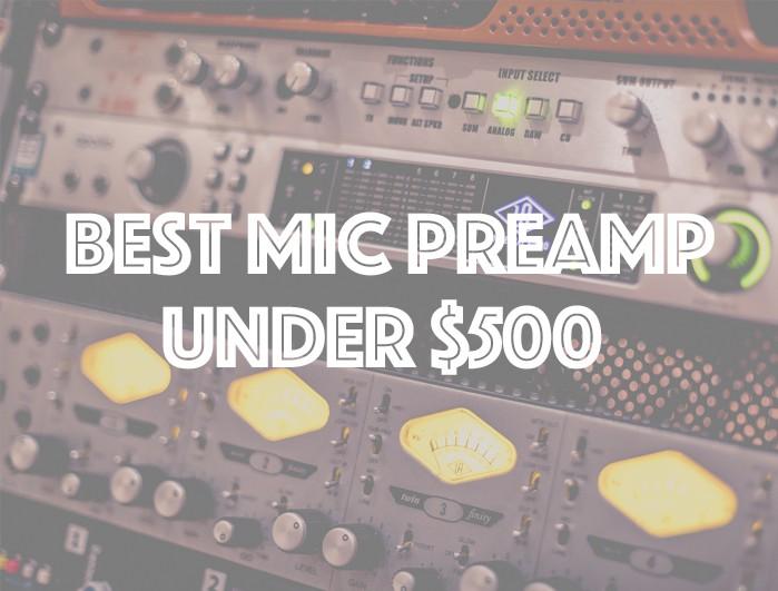 mic preamp under 500
