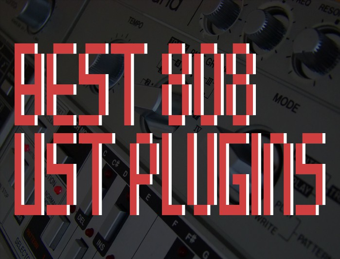 Best 808 VST Plugins