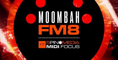 MIDI Focus - Moombah FM8
