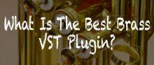 Best Brass VST Plugins