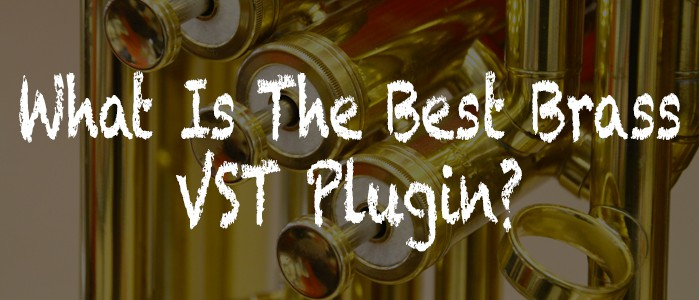 Best Brass VST Plugins
