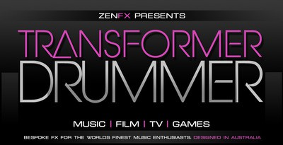ZENFX Presents Transformer Drummer