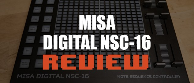 MISA Digital NSC-16 Review: An Incredible MIDI Sequencer