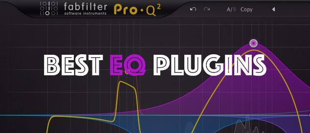 Best Equalizer VST Plugins: We Go Over Our Top 5 Favorite EQs