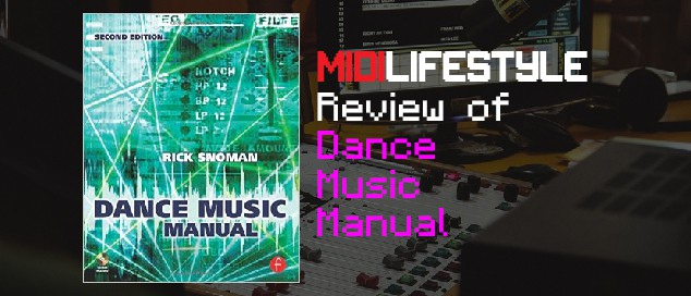 Dance Music Manual by Rick Snoman Book Review