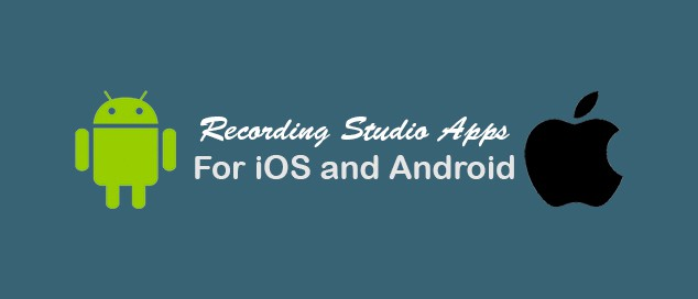 Ultimate List of the Best Recording Studio Apps-Top 5 iOS and Android Apps