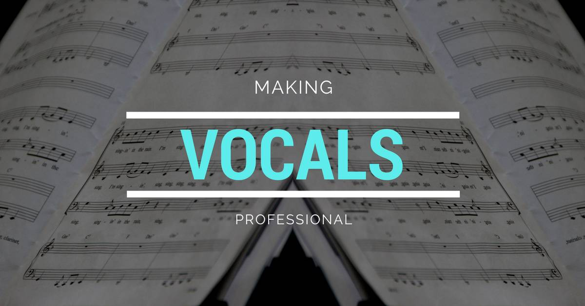 Making vocals professional