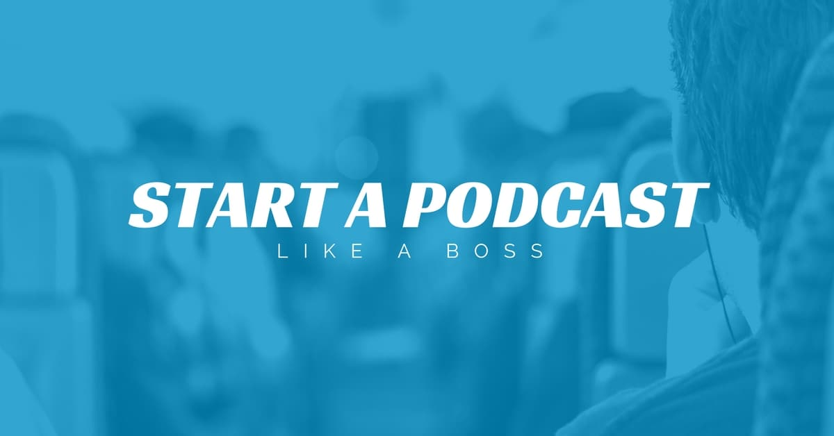 how to start a podcast 2017