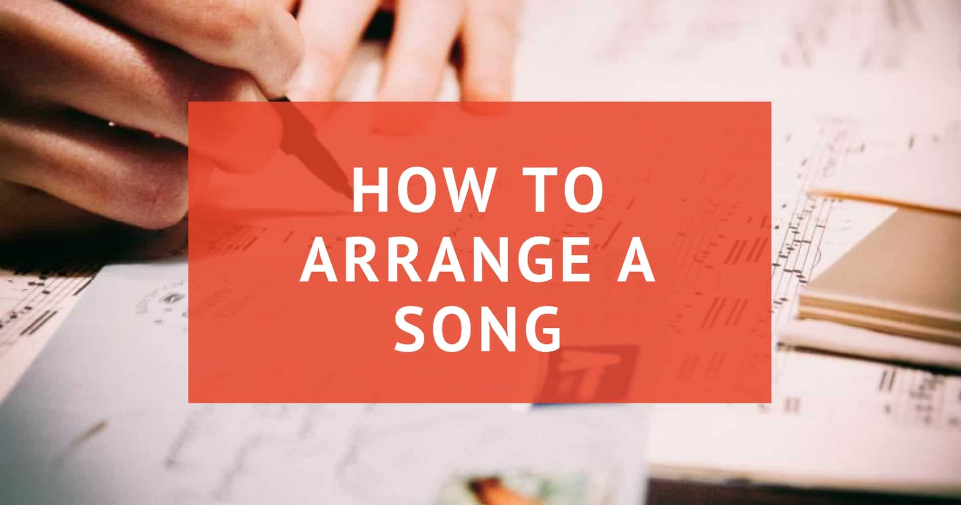 How to arrange a song